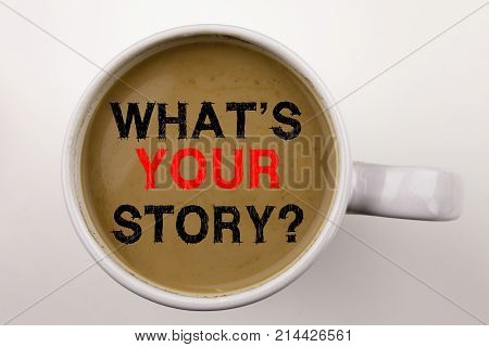 Word, Writing Question What Is Your Story Text In Coffee In Cup Business Concept For Share Storytell