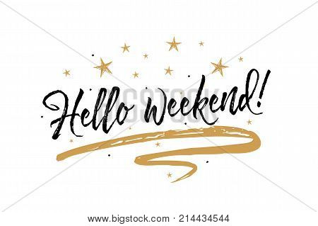 Hello weekend card. Beautiful greeting banner poster calligraphy inscription black text word gold ribbon.Hand drawn design elements. Handwritten modern brush lettering white background isolated vector