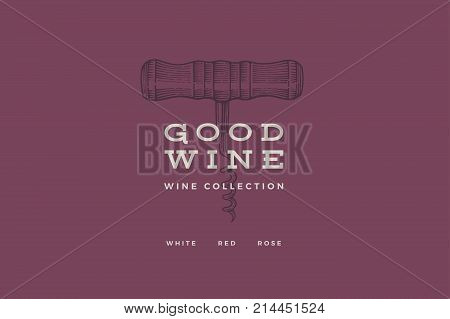 Vector wine logo. Painted corkscrew on maroon background with inscription Good Wine. Element of design for wine menu of restaurant, bar, cafe, label.