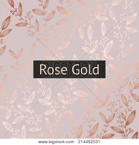 Rose gold. Floral luxury background for sales design of covers packaging