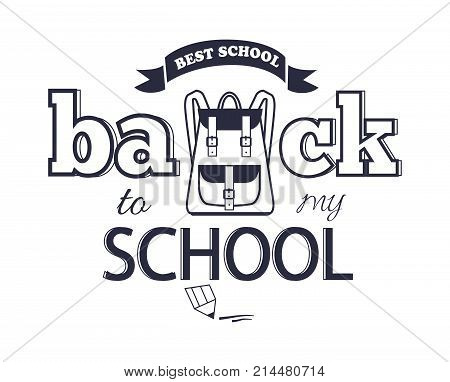 Back to my school black-and-white cartoon style sticker with inscription. Isolated vector illustration of backpack along with graphite pencil.