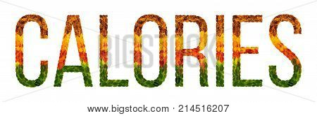 Calories word is written with leaves white isolated background, banner for printing, creative illustration calorie colored leaves. poster