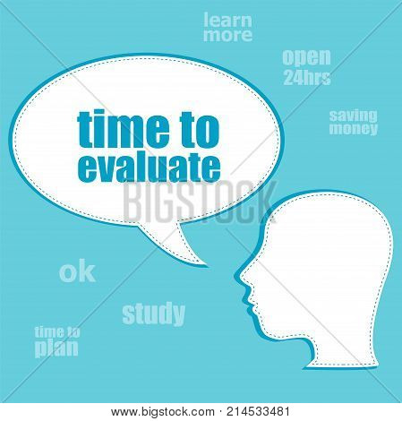 Text Time To Evaluate. Business Concept . Silhouette Of A Head With Speech Bubble