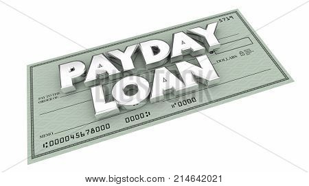 Payday Loan Check Words Borrow Money Early 3d Illustration