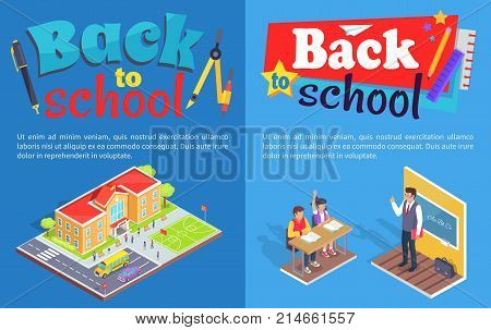 Back to school posters with isometric vector illustrations of educational institution area and classroom with male teacher and attentive students