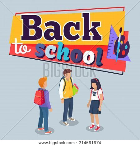 Back to school poster with schoolchildren from secondary step with backpacks, vector illustration isolated. Pupils cartoon characters with rucksack