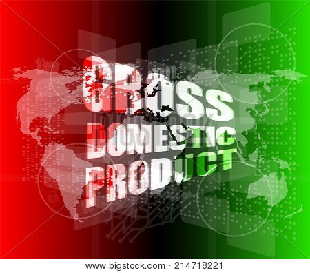 Business Concept: Word Gross Domestic Product On Digital Screen