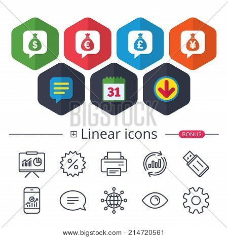 Calendar, Speech bubble and Download signs. Money bag icons. Dollar, Euro, Pound and Yen speech bubbles symbols. USD, EUR, GBP and JPY currency signs. Chat, Report graph line icons. More linear signs