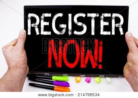 Register Now Text Written On Tablet, Computer In The Office With Marker, Pen, Stationery. Business C