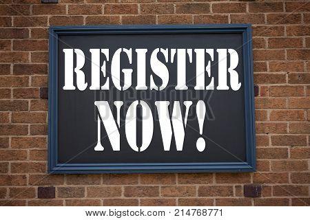 Conceptual Hand Writing Text Caption Inspiration Showing Announcement Register Now. Business Concept
