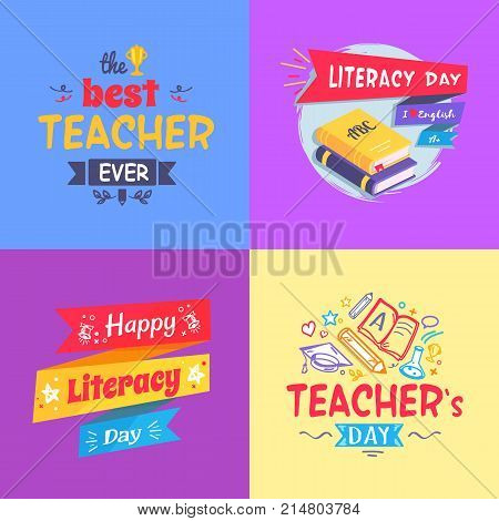 Best teacher ever and literacy day set of posters depicting decorative text, books and ribbons, pens and pencils vector illustration