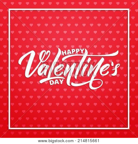 Valentines Day. Card for Valentine's Day. Valentine's background with script lettering and hearts pattern.