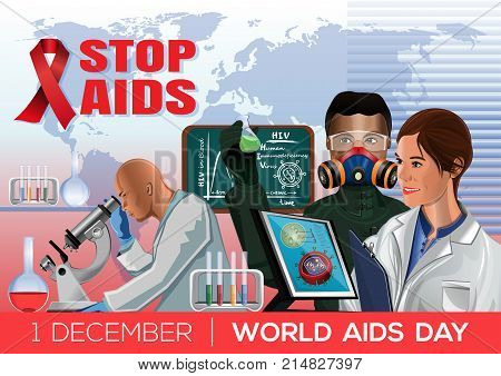 World AIDS Day poster design. 1 December. Stop AIDS. Medics in the laboratory of inventing a cure for AIDS. Vector illustration