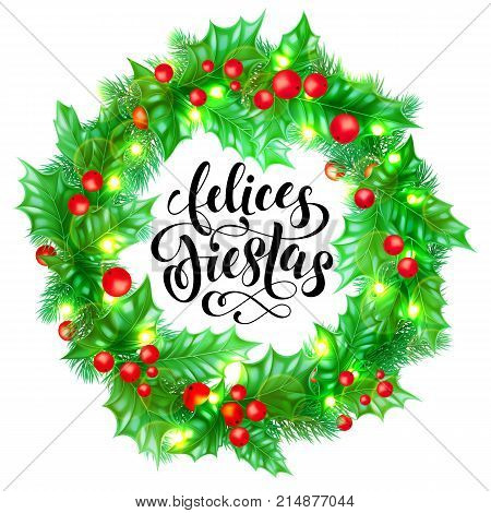 Felices Fiestas Spanish Happy Holidays Hand Drawn Calligraphy And Holly Wreath Decoration With Golde