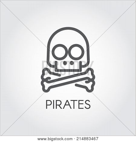Skull with crossbones line icon. Symbol of piracy, online hacking, cyber attacks and other illegal actions. Danger and game over contour label. Graphic pictogram. Vector illustration