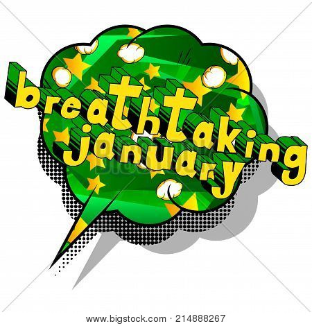 Breathtaking January - Comic book style word on abstract background.