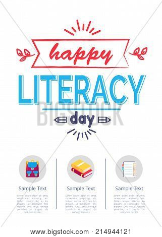 Happy literacy day poster with icons of rucksack, two textbooks and notebook in round buttons with place for text vector illustrations in white background