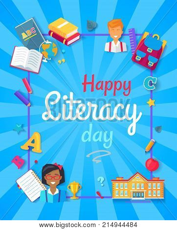 Happy literacy day big promotional poster with frame made of icon of books, school building, notebooks and pens, vector illustration