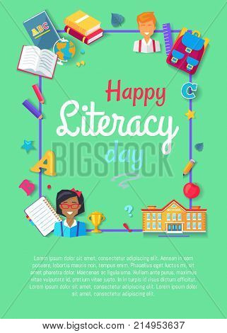 Happy literacy day poster with icons of rucksack, school building, Abc textbooks, pupils and teachers, stationary equipment surround inscription