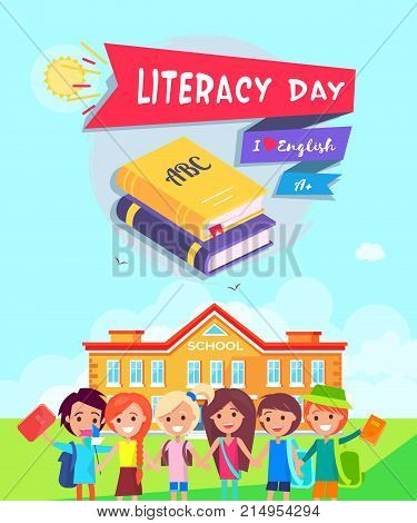 Literacy Day symbol with words I Love English and A mark written on doodle. On the background of vector illustration children stand smiling in front of school