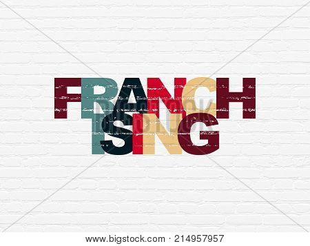 Finance concept: Painted multicolor text Franchising on White Brick wall background