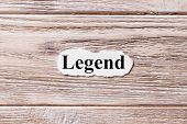 legend of the word on paper. concept. Words of legend on a wooden background. poster