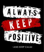 vector typography always keep positive and keep calm poster