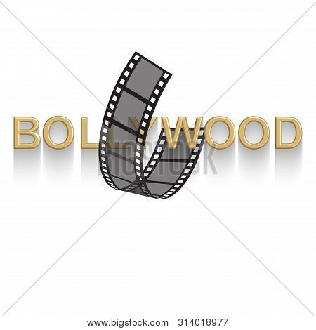 Cinema Vector Poster Design Template. 3d Golden Text Of Bollywood Decorated With Filmstrip On White