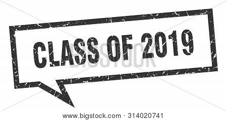 Class Of 2019 Sign. Class Of 2019 Square Speech Bubble. Class Of 2019