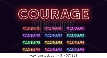 Neon Text Courage, Expressive Title. Set Of Glowing Courage Word In Neon Outline Style With Transpar