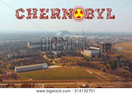 Chernobyl Nuclear Power Plant, Aerial View. Territory With Radiation Near Chernobyl Npp. Stylized Ru