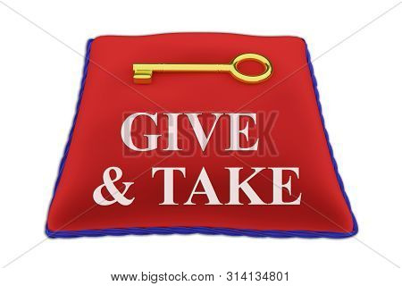 3d Illustration Of Give & Take Title On Red Velvet Pillow Near A Golden Key, Isolated On White.