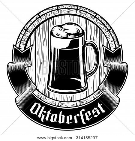 Glass Beer Mug With Frothy Lager On Wooden Barrel Background. Title Motto Oktoberfest On Banner Ribb