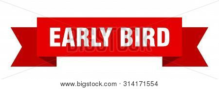 Early Bird Ribbon. Early Bird Isolated Sign. Early Bird Banner