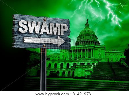 Drain The Swamp Politics And United States Deep State Government Corruption As A Us Political Concep