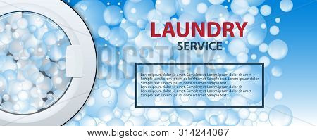 Laundry Service Banner Or Poster. Washing Machine Drum Background With Soap Bubbles. 3d Realistic Ve