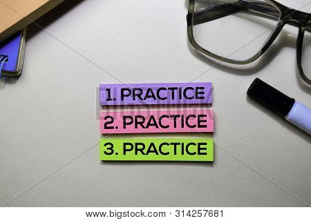 Practice. Practice. Practice Text On Sticky Notes Isolated On Office Desk