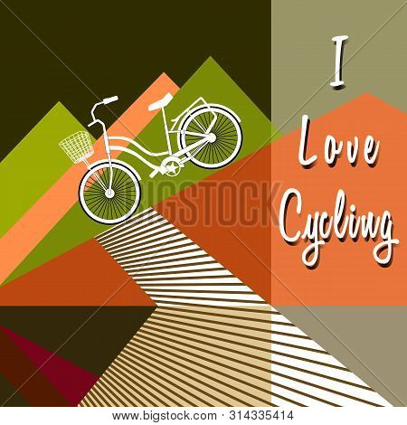 Bicycle With Basket Drives Down. Stylized Mountains Silhouettes. Bike Lane. Lettering - I Love Cycli