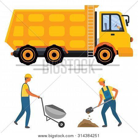 Men Wearing Helmet Working With Shovel And Wheelbarrow, Worker And Roadwork. Side View Of Yellow Tru