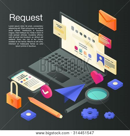 Request Concept Background. Isometric Illustration Of Request Vector Concept Background For Web Desi