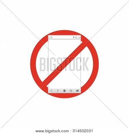 Browser Window In Prohibition Sign. Browser Banned. Prohibited Ban Stop Symbol.