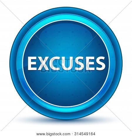 Excuses Isolated On Eyeball Blue Round Button