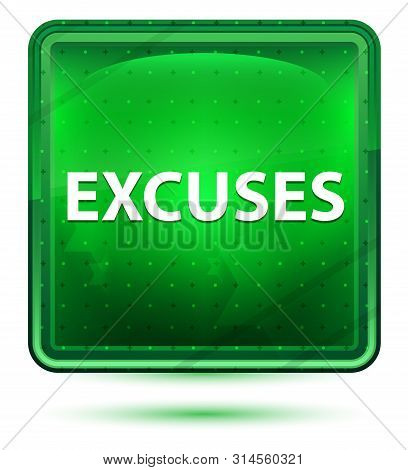 Excuses Isolated On Neon Light Green Square Button