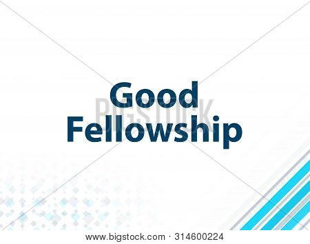 Good Fellowship Isolated On Modern Flat Design Blue Abstract Background