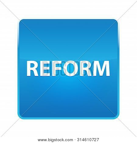 Reform Isolated On Shiny Blue Square Button