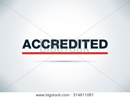 Accredited Isolated On Abstract Flat Background Design Illustration