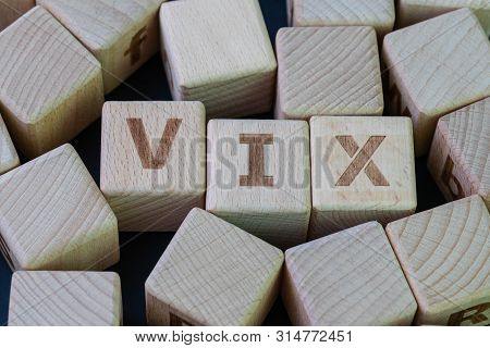 Volatility Index, Known By Its Ticker Symbol Vix Concept, Cube Wooden Block With Alphabet Combine Th