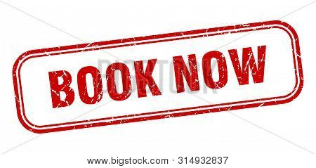 Book Now Stamp. Book Now Square Grunge Sign. Book Now