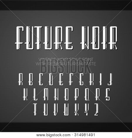 Vector Font. Vintage Noir Style Font, With Taste Of Retrofuturism. Long Letters With Shadows.
