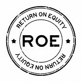 Grunge black ROE (Abbbreviation of Return on equity) word round rubber seal stamp on white background poster